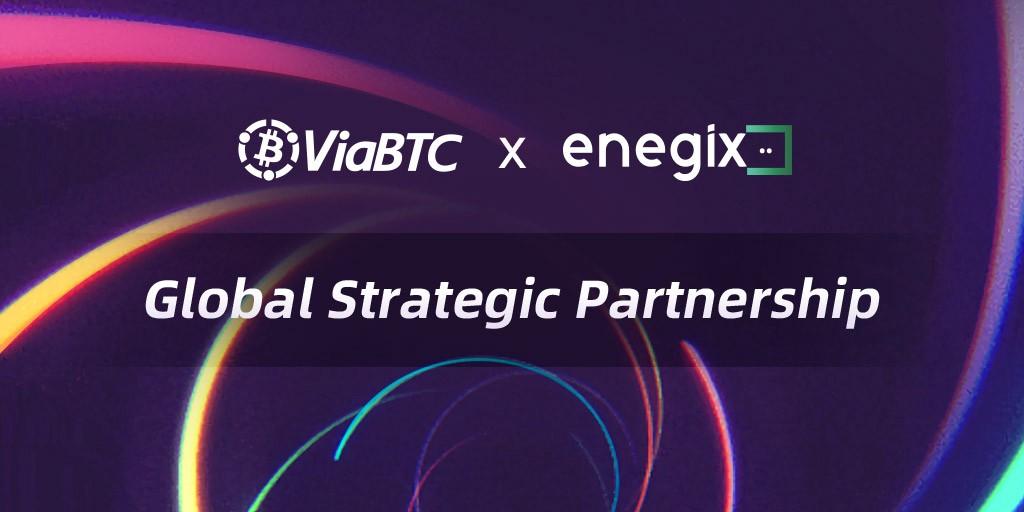 ViaBTC Group and Enegix Form Global Partnership
